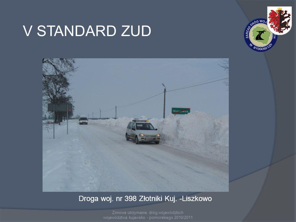 Zimowe utrzymanie dróg wojewódzkich województwa kujawsko - pomorskiego 2010/2011 V STANDARD ZUD Droga woj.