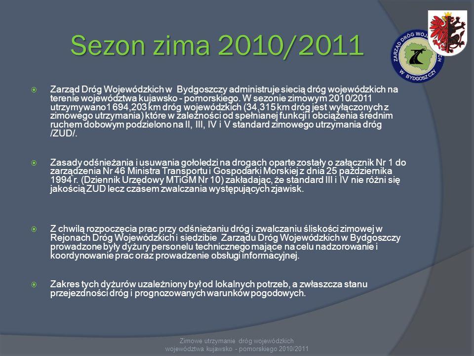 Sezon zima 2010/2011 Zarząd Dróg Wojewódzkich w Bydgoszczy administruje siecią dróg wojewódzkich na terenie województwa kujawsko - pomorskiego. W sezo