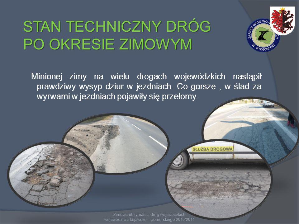 Zimowe utrzymanie dróg wojewódzkich województwa kujawsko - pomorskiego 2010/2011 STAN TECHNICZNY DRÓG PO OKRESIE ZIMOWYM Minionej zimy na wielu drogac