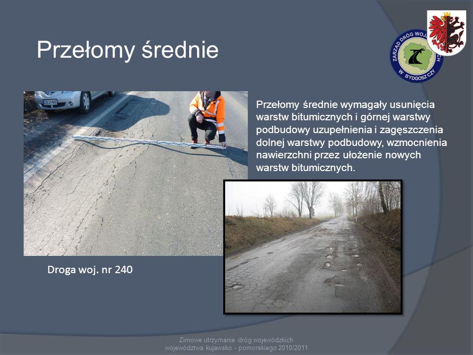 Zimowe utrzymanie dróg wojewódzkich województwa kujawsko - pomorskiego 2010/2011 Przełomy średnie Droga woj. nr 240 Przełomy średnie wymagały usunięci