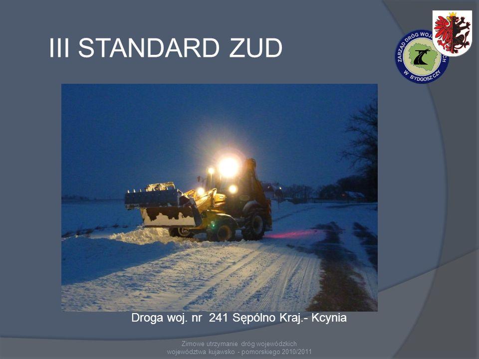 Zimowe utrzymanie dróg wojewódzkich województwa kujawsko - pomorskiego 2010/2011 III STANDARD ZUD Droga woj.
