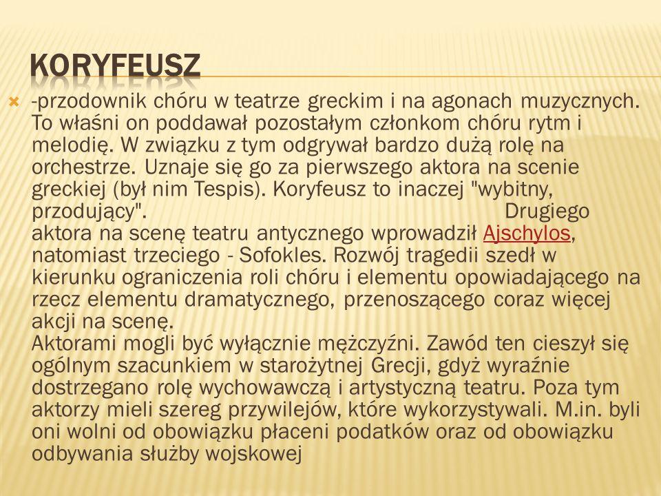 -przodownik chóru w teatrze greckim i na agonach muzycznych.
