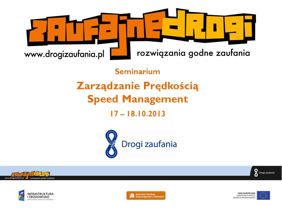 Seminarium Zarządzanie Prędkością Speed Management 17 – 18.10.2013