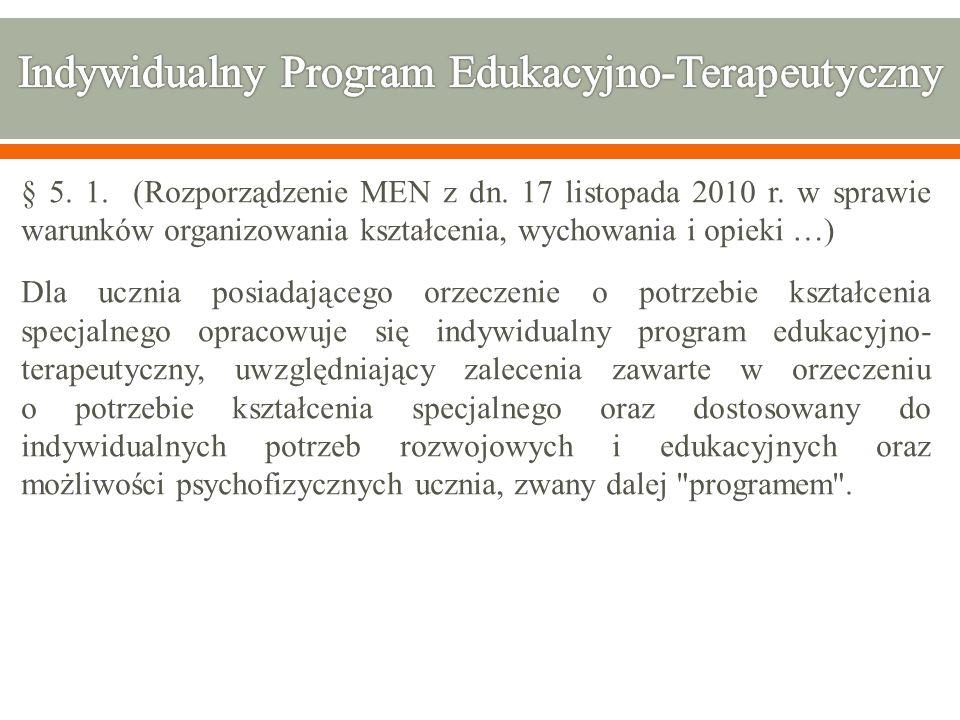 § 5. 1. (Rozporządzenie MEN z dn. 17 listopada 2010 r. w sprawie warunków organizowania kształcenia, wychowania i opieki …) Dla ucznia posiadającego o
