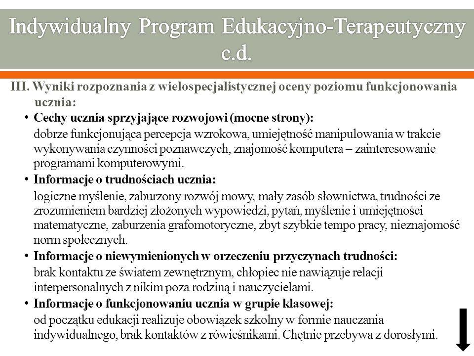 III. Wyniki rozpoznania z wielospecjalistycznej oceny poziomu funkcjonowania ucznia: Cechy ucznia sprzyjające rozwojowi (mocne strony): dobrze funkcjo