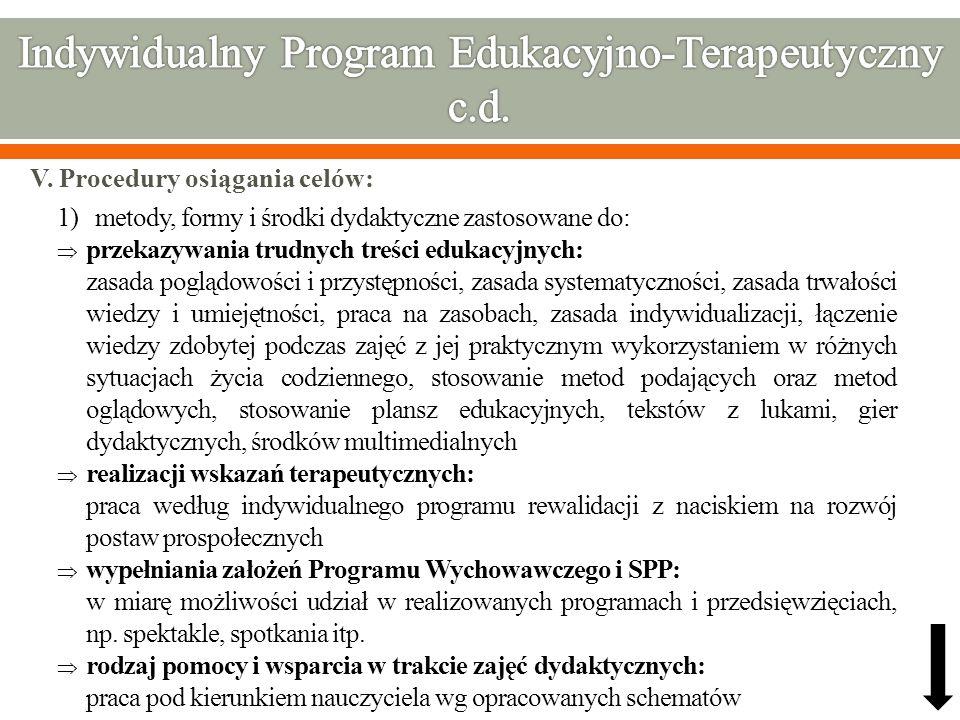 V. Procedury osiągania celów: 1)metody, formy i środki dydaktyczne zastosowane do: przekazywania trudnych treści edukacyjnych: zasada poglądowości i p