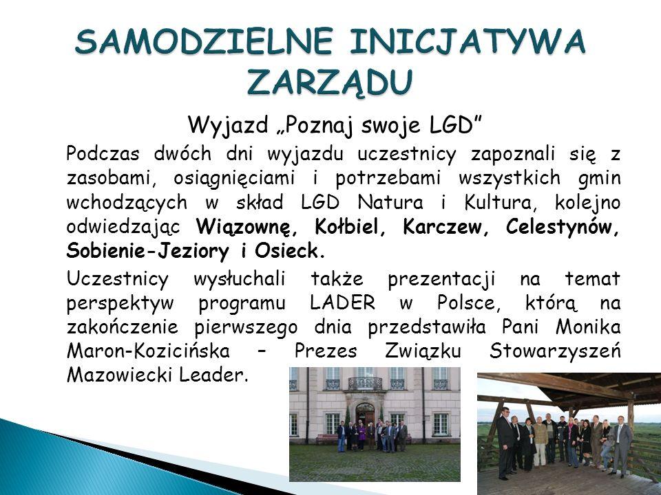 Wyjazd Poznaj swoje LGD Podczas dwóch dni wyjazdu uczestnicy zapoznali się z zasobami, osiągnięciami i potrzebami wszystkich gmin wchodzących w skład LGD Natura i Kultura, kolejno odwiedzając Wiązownę, Kołbiel, Karczew, Celestynów, Sobienie-Jeziory i Osieck.