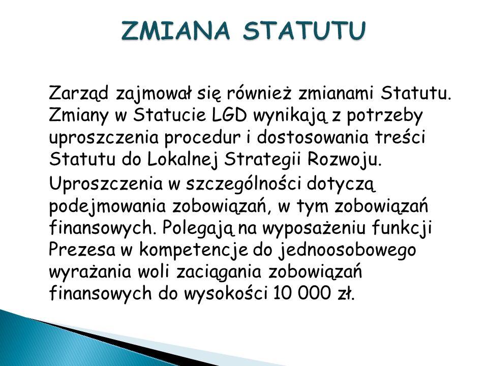 Zarząd zajmował się również zmianami Statutu.
