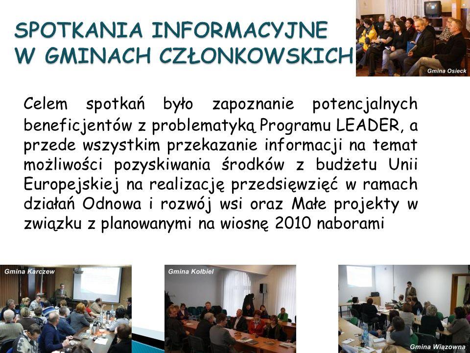 Celem spotkań było zapoznanie potencjalnych beneficjentów z problematyką Programu LEADER, a przede wszystkim przekazanie informacji na temat możliwości pozyskiwania środków z budżetu Unii Europejskiej na realizację przedsięwzięć w ramach działań Odnowa i rozwój wsi oraz Małe projekty w związku z planowanymi na wiosnę 2010 naborami