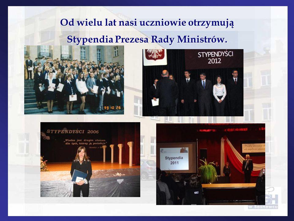 Od wielu lat nasi uczniowie otrzymują Stypendia Prezesa Rady Ministrów.