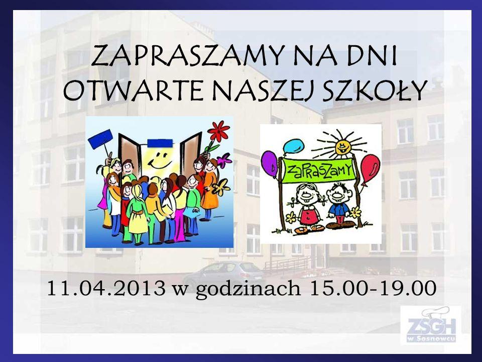ZAPRASZAMY NA DNI OTWARTE NASZEJ SZKOŁY 11.04.2013 w godzinach 15.00-19.00