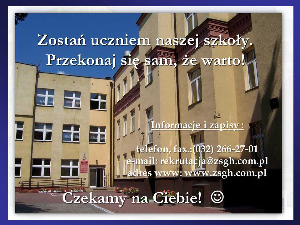 Czekamy na Ciebie! Zostań uczniem naszej szkoły. Przekonaj się sam, że warto! Informacje i zapisy : telefon, fax.:(032) 266-27-01 e-mail: rekrutacja@z