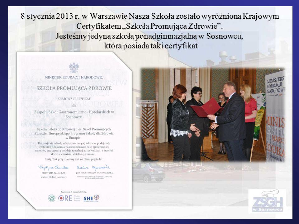 8 stycznia 2013 r. w Warszawie Nasza Szkoła zostało wyróżniona Krajowym Certyfikatem Szkoła Promująca Zdrowie. Jesteśmy jedyną szkołą ponadgimnazjalną