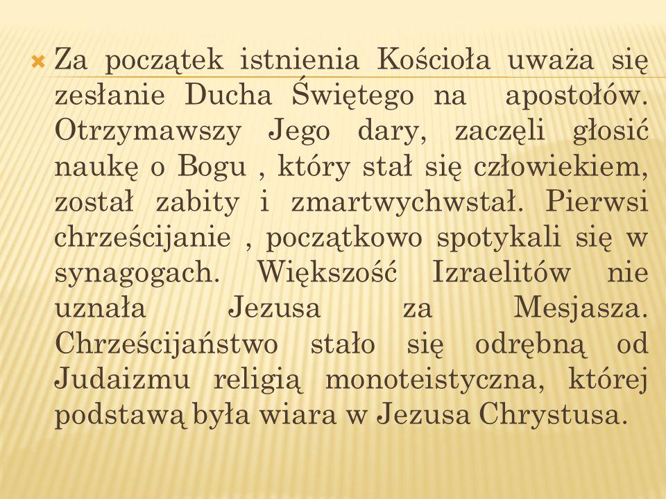 Za początek istnienia Kościoła uważa się zesłanie Ducha Świętego na apostołów. Otrzymawszy Jego dary, zaczęli głosić naukę o Bogu, który stał się czło