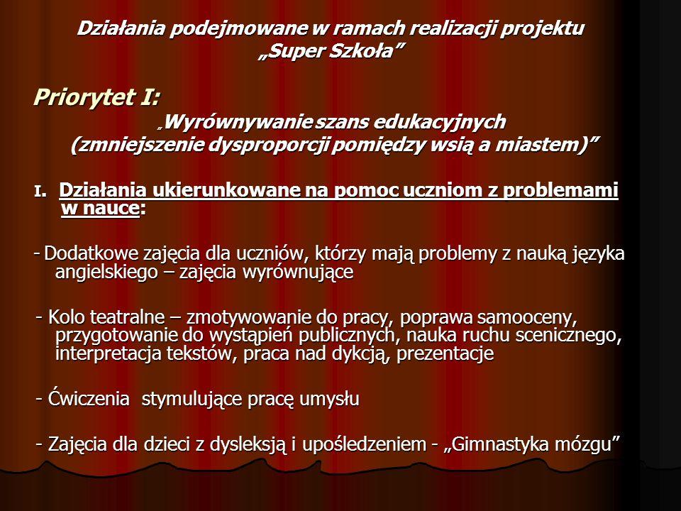 DZIAŁANIE XIII IMPREZY Ś RODOWISKOWE: PRZEDSTAWIENIE TEATRALNE 31 III 2008 PIKNIK NAUKOWY 19 VI 2007