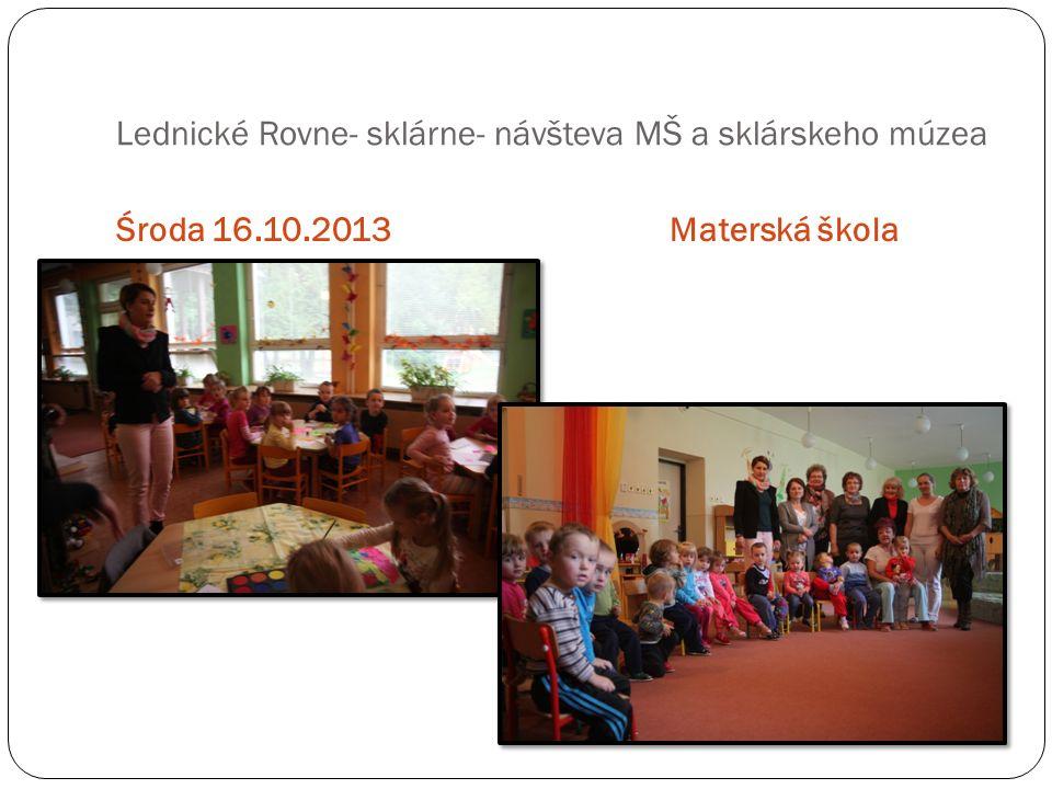 Lednické Rovne- sklárne- návšteva MŠ a sklárskeho múzea Środa 16.10.2013Materská škola