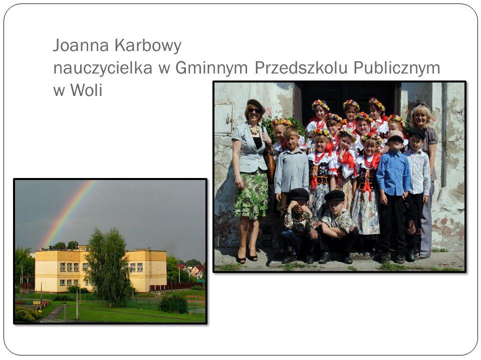 Joanna Karbowy nauczycielka w Gminnym Przedszkolu Publicznym w Woli