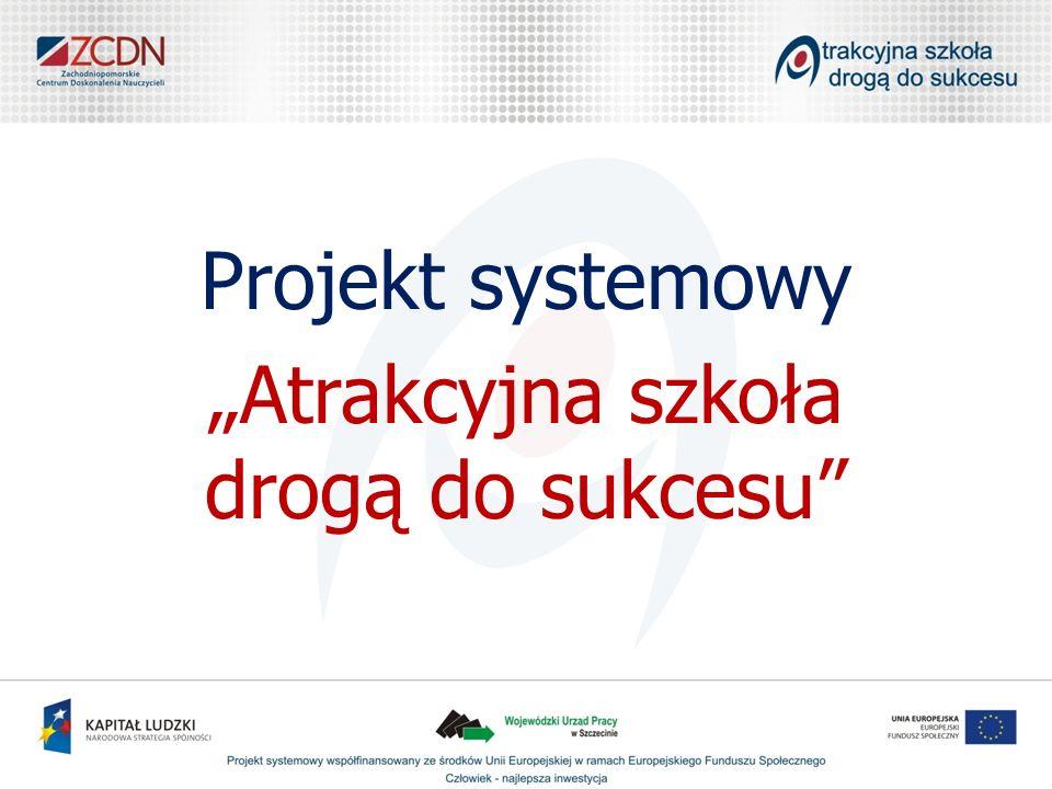 Projekt systemowy Atrakcyjna szkoła drogą do sukcesu