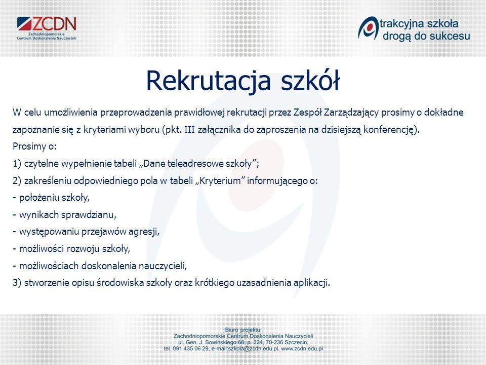 Rekrutacja szkół W celu umożliwienia przeprowadzenia prawidłowej rekrutacji przez Zespół Zarządzający prosimy o dokładne zapoznanie się z kryteriami wyboru (pkt.