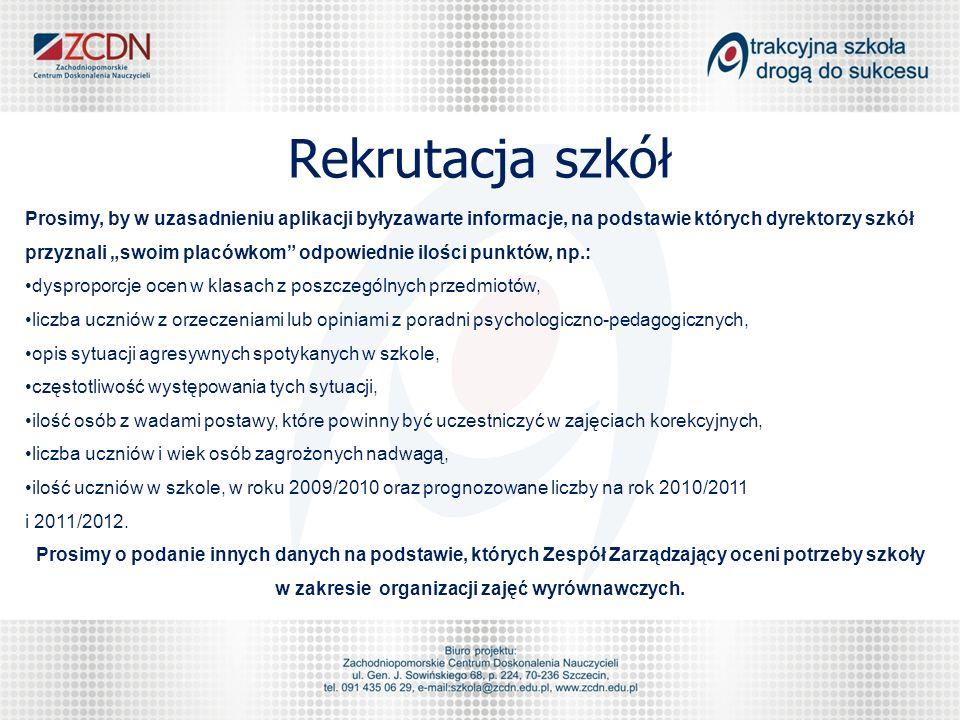 Rekrutacja szkół Prosimy, by w uzasadnieniu aplikacji byłyzawarte informacje, na podstawie których dyrektorzy szkół przyznali swoim placówkom odpowied