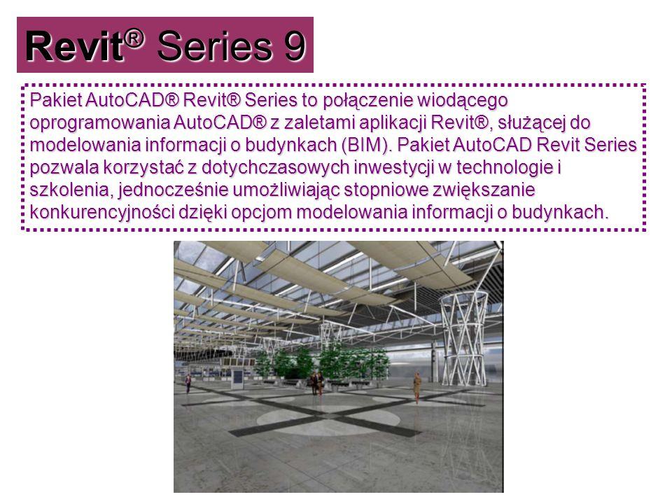 Revit® Series 9 Pakiet AutoCAD® Revit® Series to połączenie wiodącego oprogramowania AutoCAD® z zaletami aplikacji Revit®, służącej do modelowania inf
