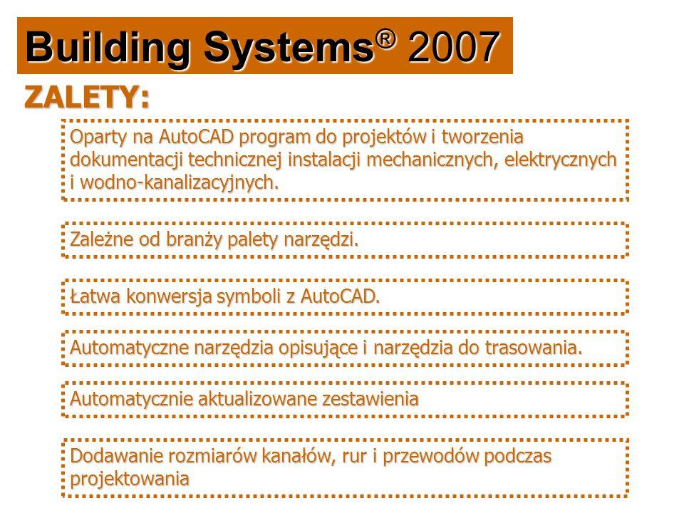 Building Systems ® 2007 Oparty na AutoCAD program do projektów i tworzenia dokumentacji technicznej instalacji mechanicznych, elektrycznych i wodno-kanalizacyjnych.