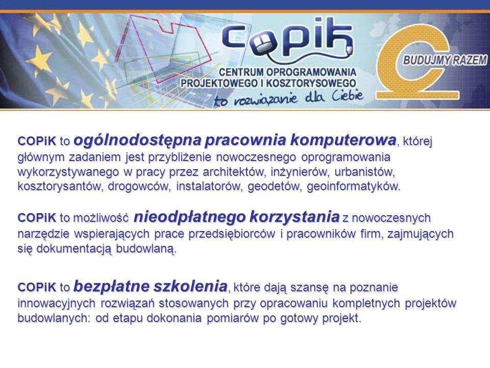 COPiK to ogólnodostępna pracownia komputerowa której głównym zadaniem jest przybliżenie nowoczesnego oprogramowania wykorzystywanego w pracy przez architektów, inżynierów, urbanistów, kosztorysantów, drogowców, instalatorów, geodetów, geoinformatyków.