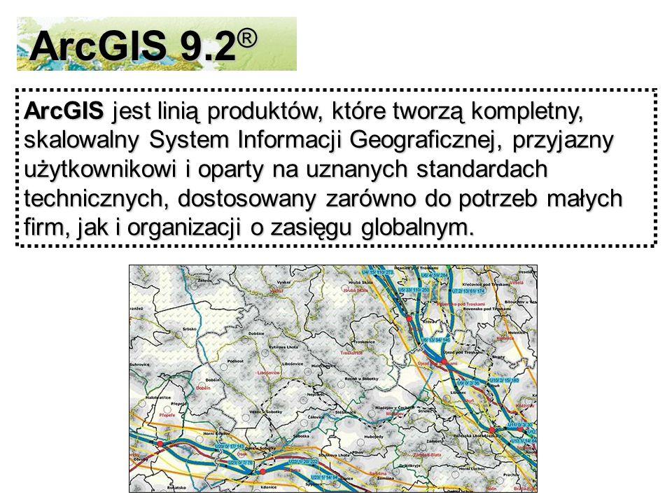 ArcGIS 9.2 ® ArcGIS jest linią produktów, które tworzą kompletny, skalowalny System Informacji Geograficznej, przyjazny użytkownikowi i oparty na uznanych standardach technicznych, dostosowany zarówno do potrzeb małych firm, jak i organizacji o zasięgu globalnym.