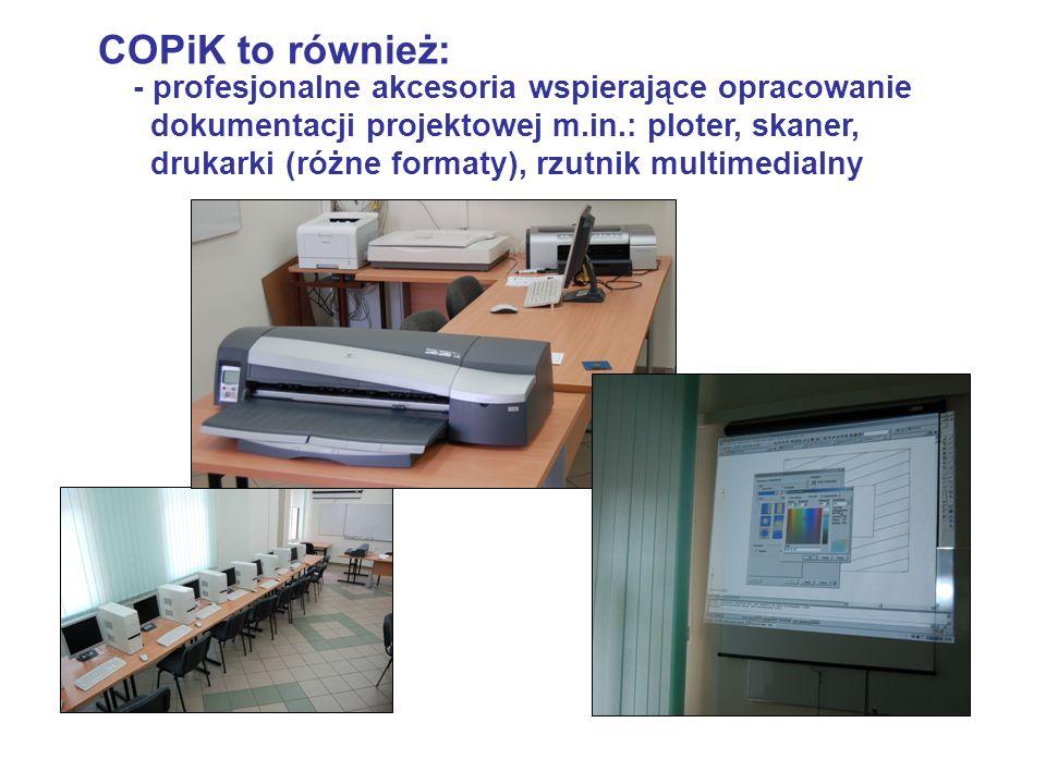 - profesjonalne akcesoria wspierające opracowanie dokumentacji projektowej m.in.: ploter, skaner, drukarki (różne formaty), rzutnik multimedialny COPi