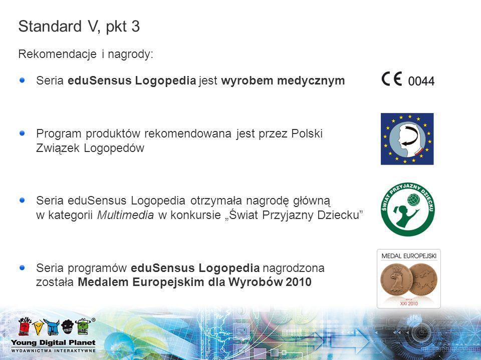 Rekomendacje i nagrody: Seria eduSensus Logopedia jest wyrobem medycznym Program produktów rekomendowana jest przez Polski Związek Logopedów Seria edu