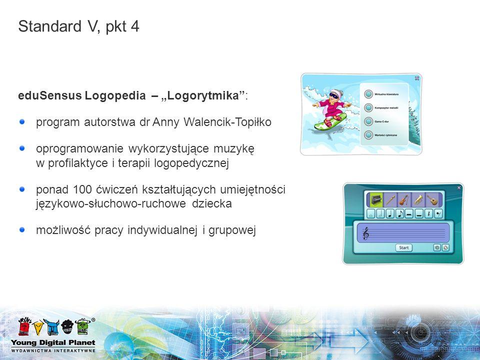eduSensus Logopedia – Logorytmika: program autorstwa dr Anny Walencik-Topiłko oprogramowanie wykorzystujące muzykę w profilaktyce i terapii logopedycz