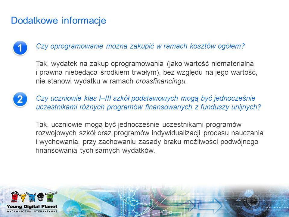 Dodatkowe informacje 12 Czy oprogramowanie można zakupić w ramach kosztów ogółem? Tak, wydatek na zakup oprogramowania (jako wartość niematerialna i p