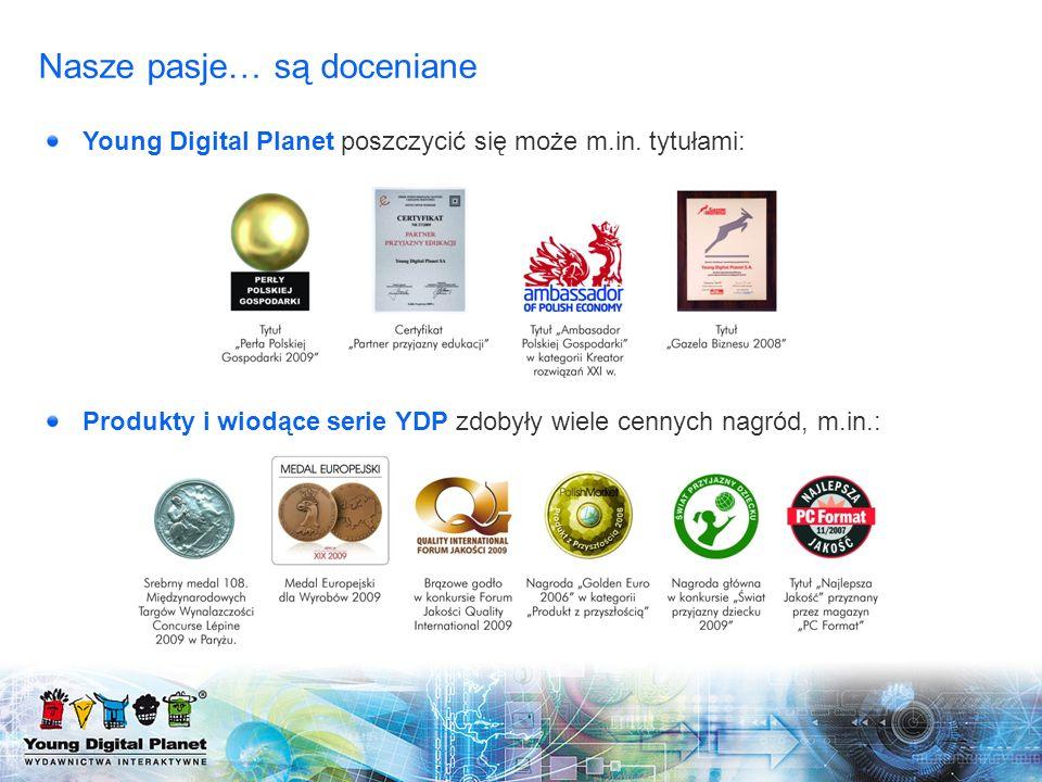 Young Digital Planet poszczycić się może m.in. tytułami: Produkty i wiodące serie YDP zdobyły wiele cennych nagród, m.in.: Nasze pasje… są doceniane