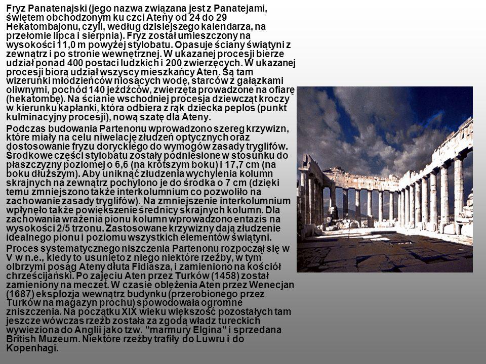 Fryz Panatenajski (jego nazwa związana jest z Panatejami, świętem obchodzonym ku czci Ateny od 24 do 29 Hekatombajonu, czyli, według dzisiejszego kalendarza, na przełomie lipca i sierpnia).