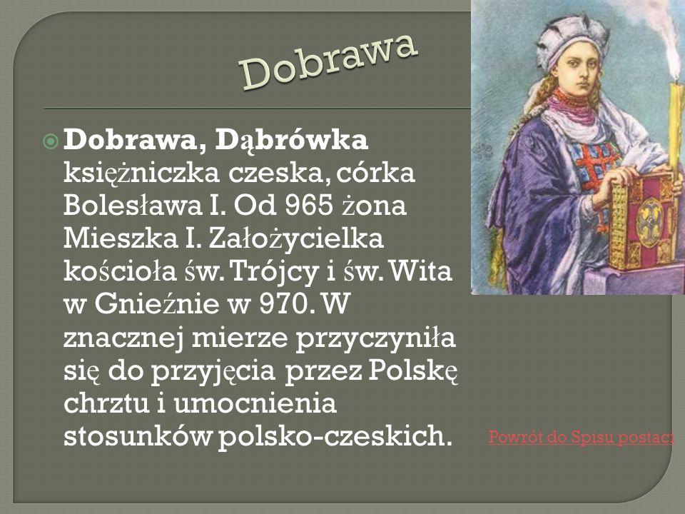 ksi ążę polski od 960, syn Siemomys ł a, pierwszy znany w ł adca pa ń stwa polskiego z dynastii Piastów Ok.