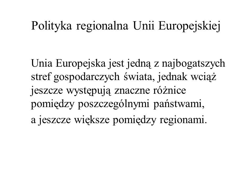 Generalnym celem polityki regionalnej jest zapewnienie wszechstronnego i harmonijnego rozwoju całej Unii oraz zwiększanie stopnia spójności gospodarczej i społecznej krajów i regionów UE.