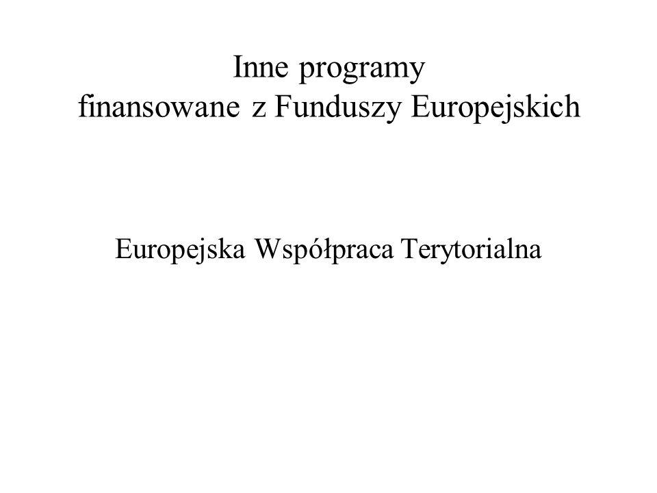 Inne programy finansowane z Funduszy Europejskich Europejska Współpraca Terytorialna