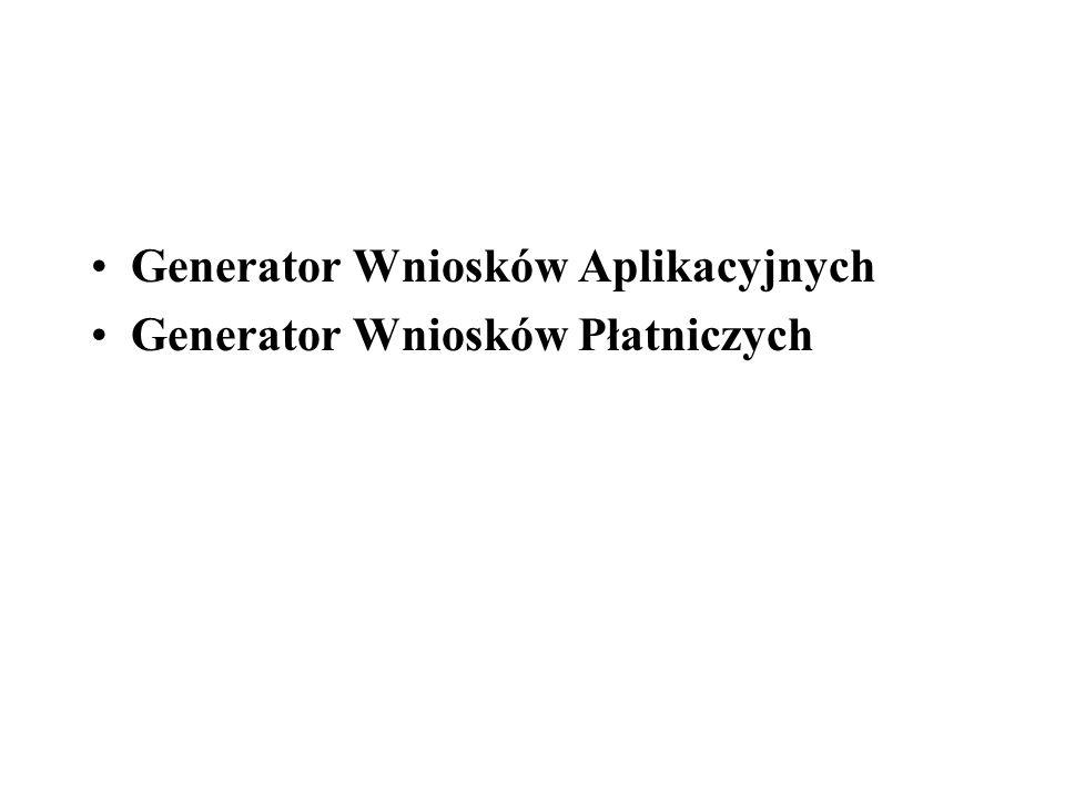 Generator Wniosków Aplikacyjnych Generator Wniosków Płatniczych