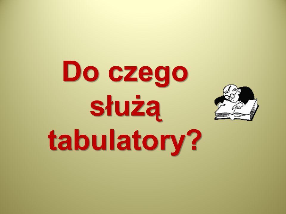 Do czego służą tabulatory?