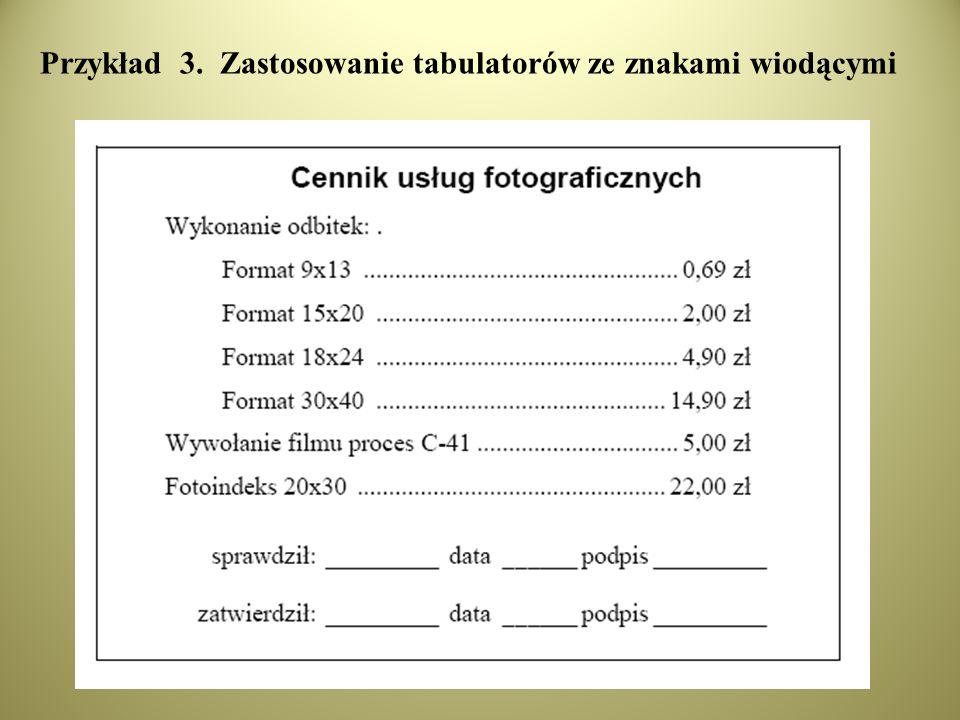 Przykład 3. Zastosowanie tabulatorów ze znakami wiodącymi