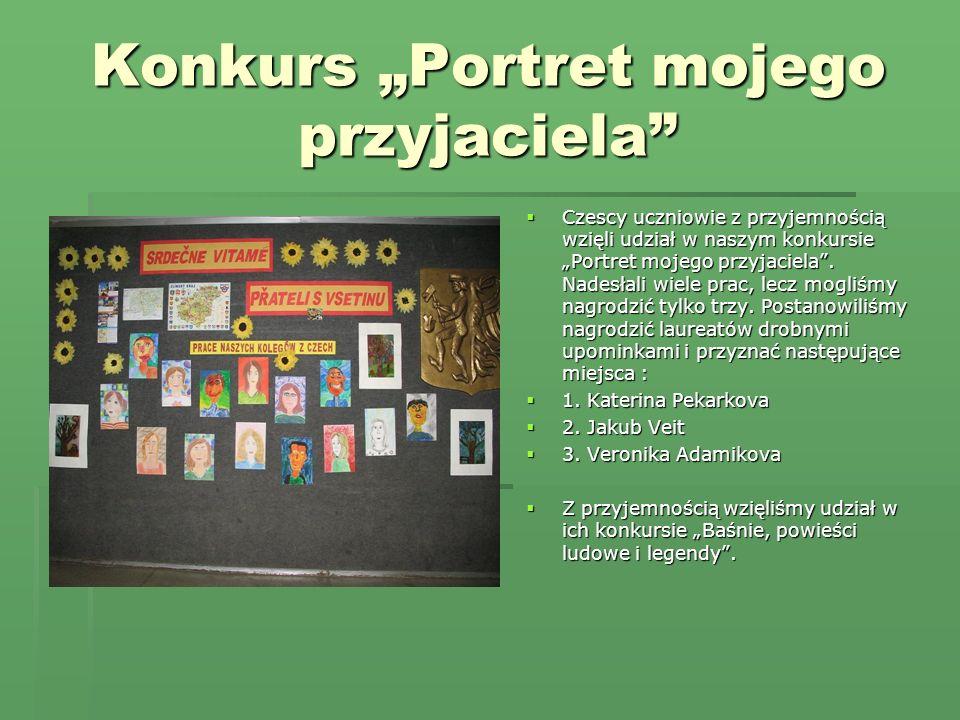 Konkurs Portret mojego przyjaciela Czescy uczniowie z przyjemnością wzięli udział w naszym konkursie Portret mojego przyjaciela.
