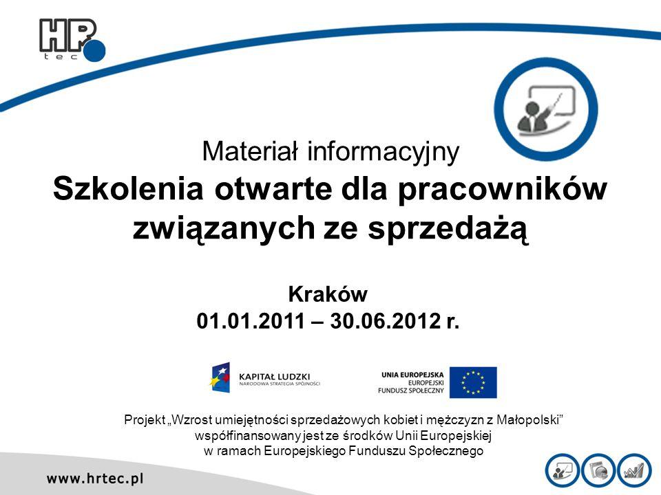 Materiał informacyjny Szkolenia otwarte dla pracowników związanych ze sprzedażą Projekt Wzrost umiejętności sprzedażowych kobiet i mężczyzn z Małopols