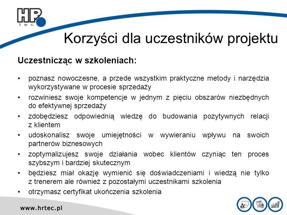 Korzyści dla uczestników projektu Uczestnicząc w szkoleniach: poznasz nowoczesne, a przede wszystkim praktyczne metody i narzędzia wykorzystywane w pr