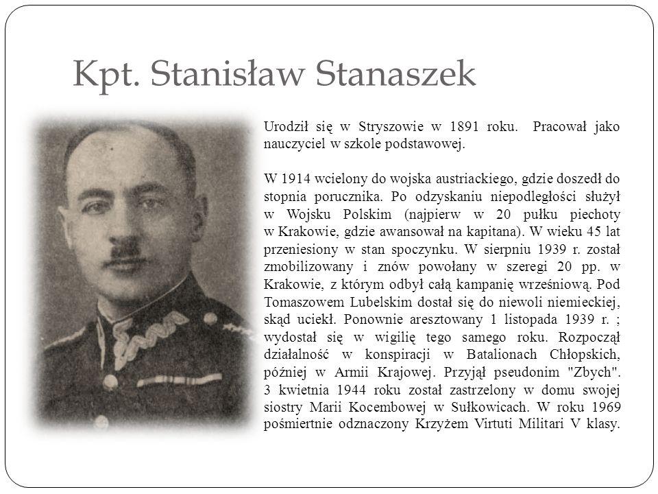Kpt.Stanisław Stanaszek Urodził się w Stryszowie w 1891 roku.
