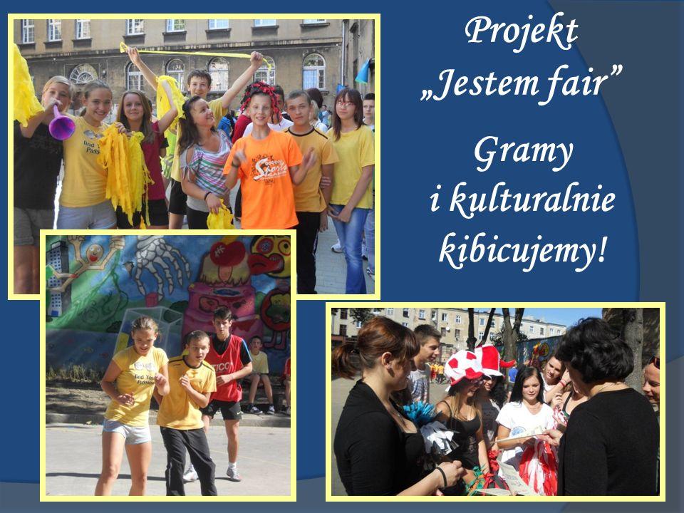 Projekt Jestem fair Gramy i kulturalnie kibicujemy!