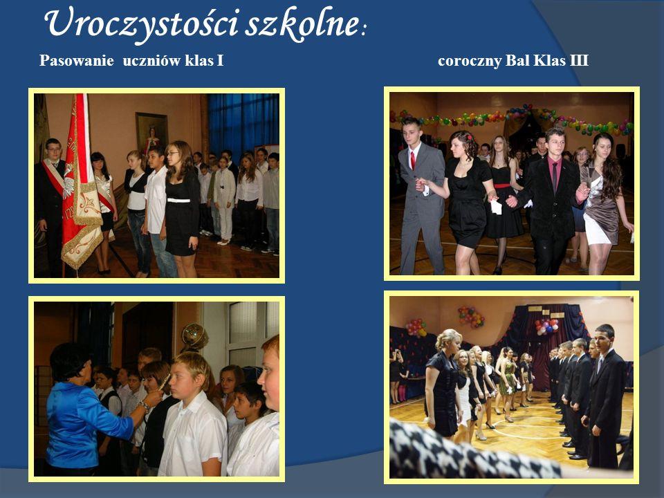 Uroczystości szkolne : Pasowanie uczniów klas I coroczny Bal Klas III