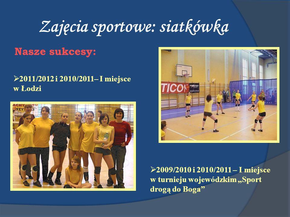 Zajęcia sportowe: siatkówka Nasze sukcesy: 2011/2012 i 2010/2011– I miejsce w Łodzi 2009/2010 i 2010/2011 – I miejsce w turnieju wojewódzkim Sport dro
