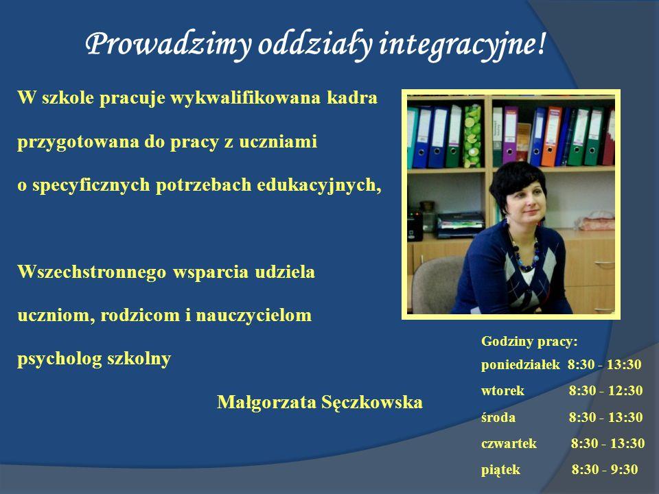 Prowadzimy oddziały integracyjne! W szkole pracuje wykwalifikowana kadra przygotowana do pracy z uczniami o specyficznych potrzebach edukacyjnych, Wsz