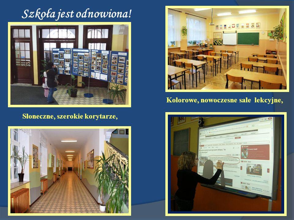 Szkoła jest odnowiona! Słoneczne, szerokie korytarze, Kolorowe, nowoczesne sale lekcyjne,