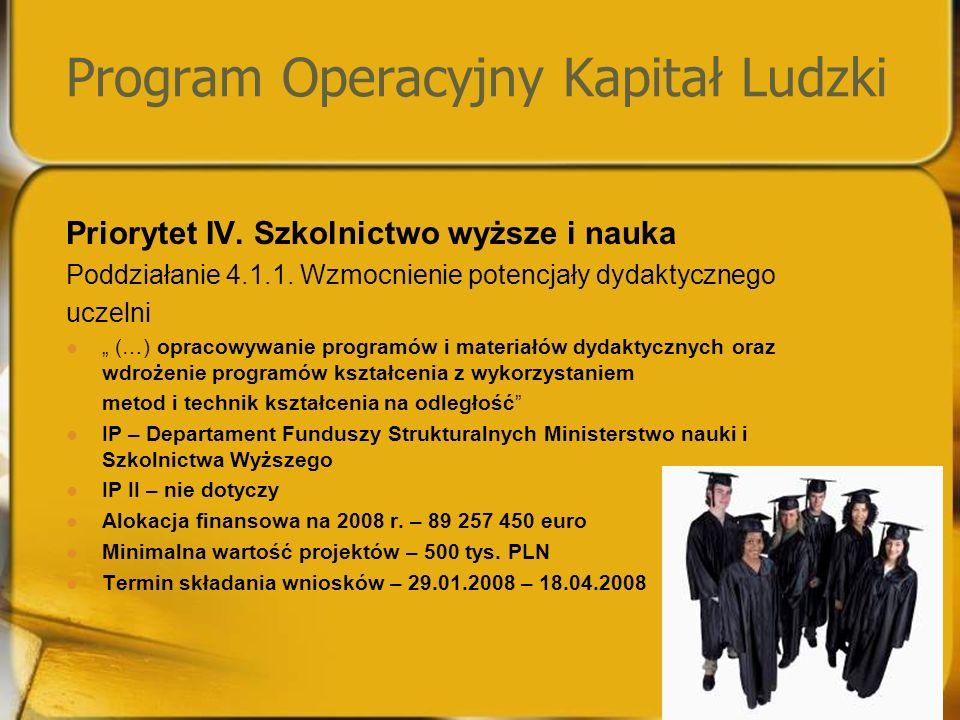 Program Operacyjny Kapitał Ludzki Priorytet IV. Szkolnictwo wyższe i nauka Poddziałanie 4.1.1.